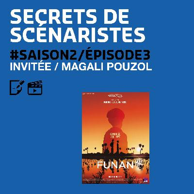 """SECRETS DE SCÉNARISTES #SAISON2ÉPISODE3 / Magali Pouzol / """"Funan"""""""