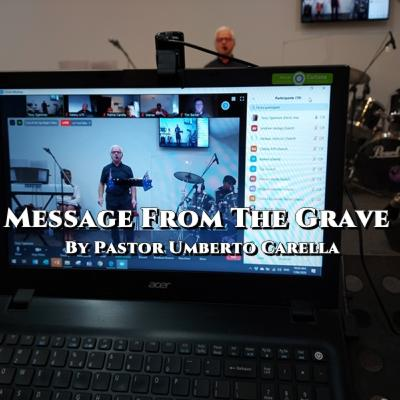 Message From The Grave | By Pastor Umberto Carella