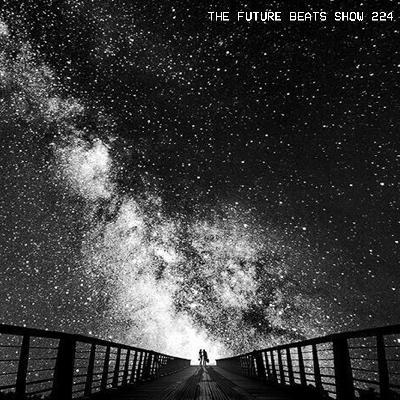 The Future Beats Show Episode 224