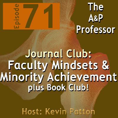 Faculty Mindsets & Minority Student Achievement Gaps | Journal Club with Krista Rompolski | TAPP 71