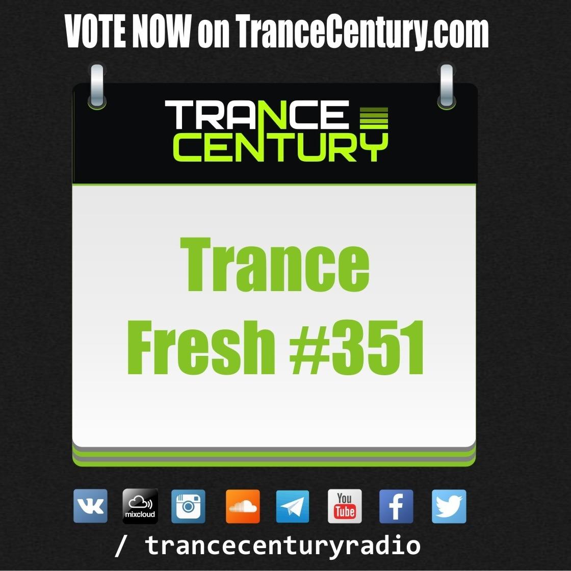 Trance Century Radio - RadioShow #TranceFresh 351