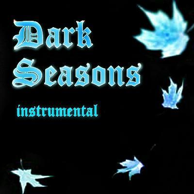 Dark Seasons Instrumental