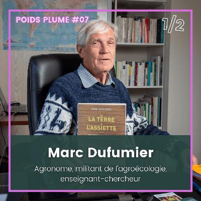#07 - Marc Dufumier - L'Agroécologie peut nous sauver ?