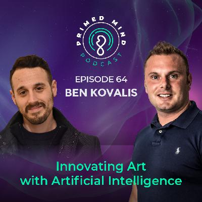 064 - Ben Kovalis - Innovating Art with Artificial Intelligence