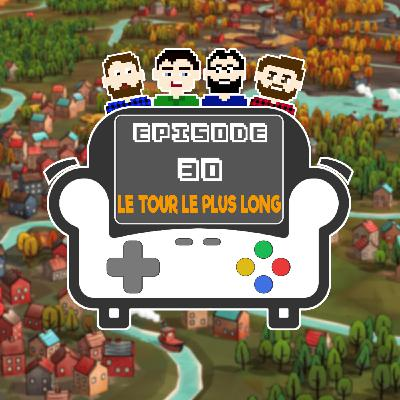 Episode 30 - Le tour le plus long