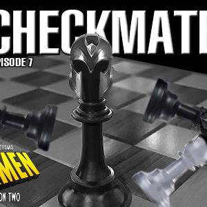 """S2 Episode 7: """"Checkmate."""""""