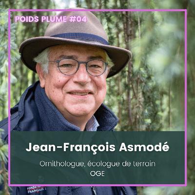 #04 - Jean-François Asmodé - Ornithologue et écologue de terrain