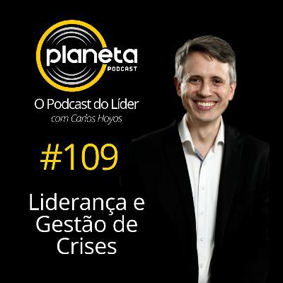 #109 - Liderança e Gestão de Crises