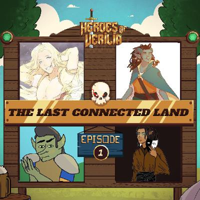 #11 The Last Connected land PART 1 - Heroes Of Verilia - Dungeons and dragons 5e oneshot
