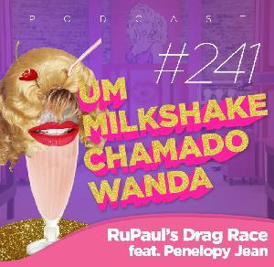 #241 - RuPaul's Drag Race (feat. Penelopy Jean)