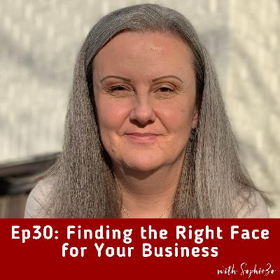 Ep30: Finding the Right Face for Your Business