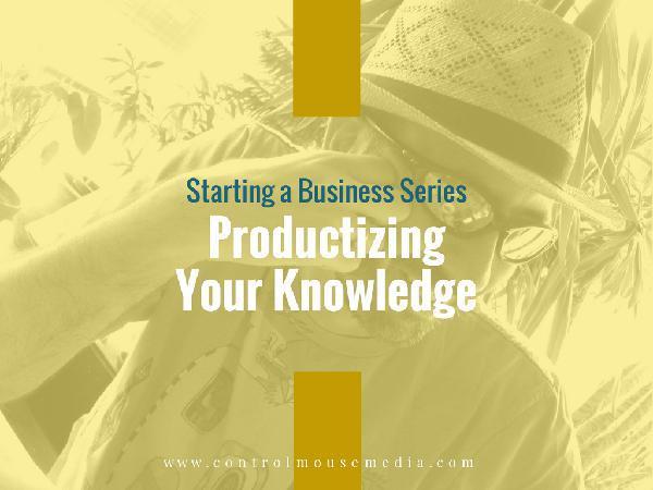 Productizing Your Knowledge (Episode 130)
