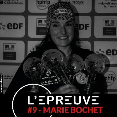 #09 - Marie Bochet : Ne pas hésiter à se fixer de grands objectifs