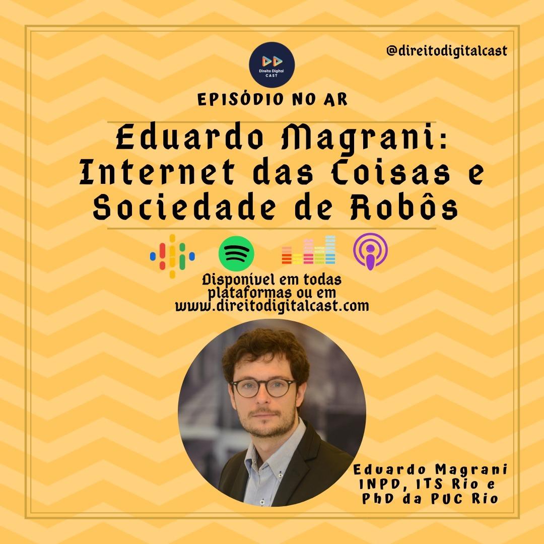 #51 Eduardo Magrani, Internet das coisas e sociedade de robôs