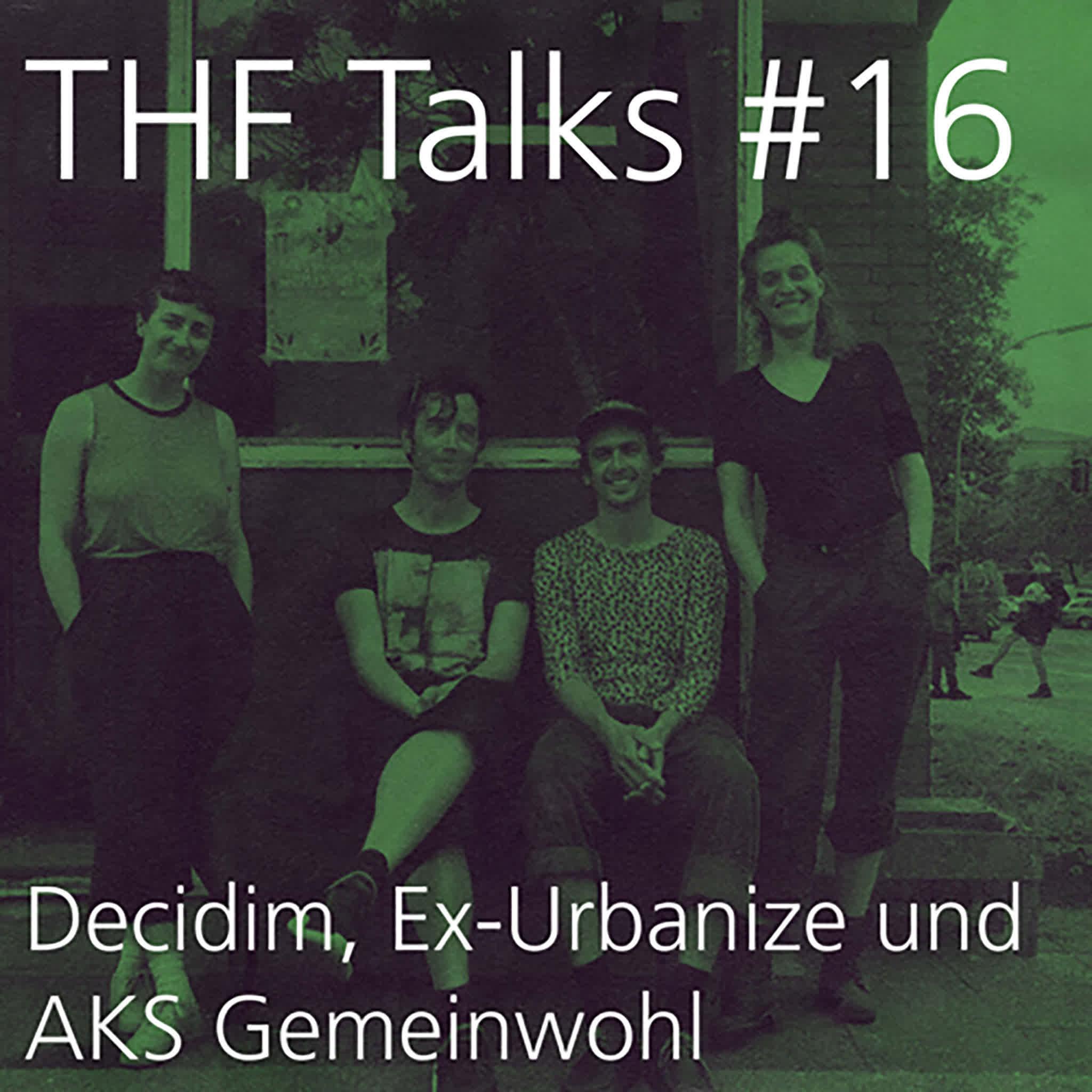THF Talks #16 Decidim, Ex-Urbanize und AKS Gemeinwohl