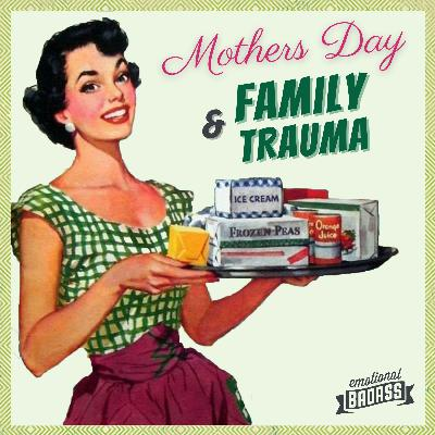 Mother's Day and Family Trauma