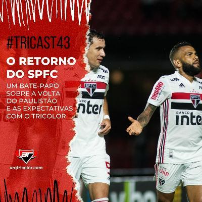 TRICast #43: um bate-papo sobre o retorno do São Paulo no Paulistão