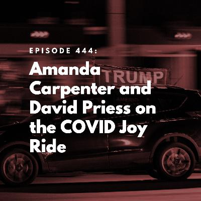 Amanda Carpenter and David Priess on the COVID Joy Ride
