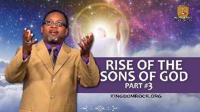 Part 3 - Rise of the Sons of God