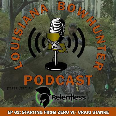 Episode 62: Starting from Zero w/ Craig Stanke