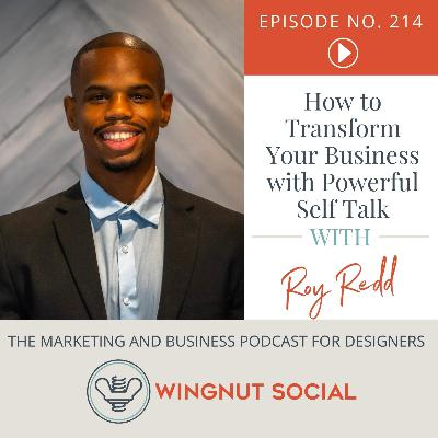 Transform Your Business with Powerful Self-Talk [Roy Redd] - Episode 214