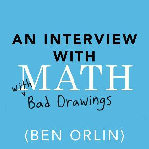 33: Interview with Math with Bad Drawings (Ben Orlin)