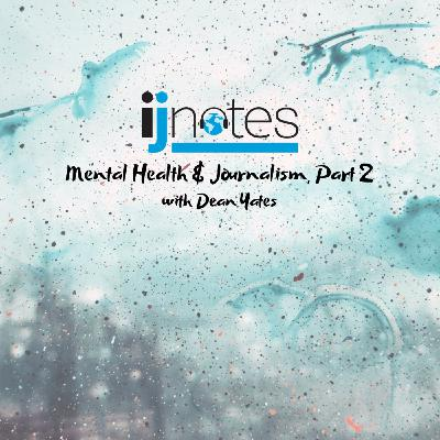 Mental health and journalism, Part 2: A conversation with Dean Yates