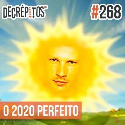Decrépitos 268 - O 2020 Perfeito