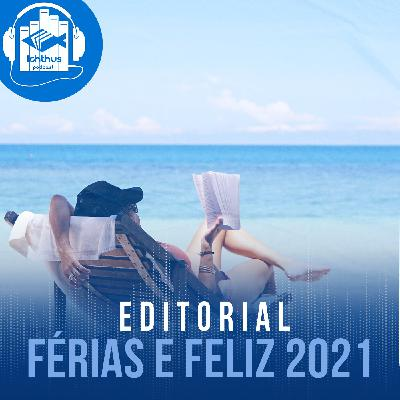 Férias e Feliz 2021 | Editorial