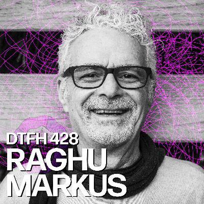429: Raghu Markus