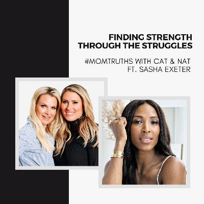 Finding Strength Through The Struggles with Sasha Exeter