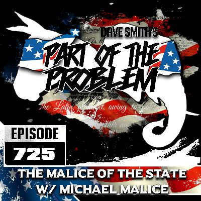 The Malice Of The State w/ Michael Malice