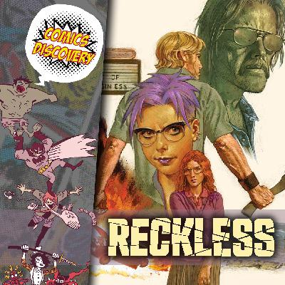 ComicsDiscovery S06E04: Reckless