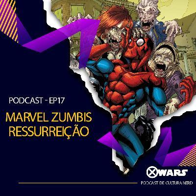 XWARS #17 Marvel Zumbis Ressurreição