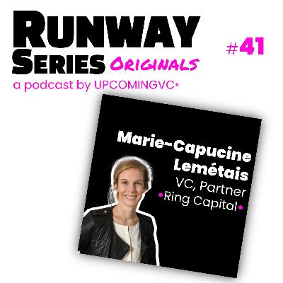 41. Marie-Capucine Lemétais, VC, Partner @ Ring Capital - ADN opérationnel, accélérer le scale & learning curve collective.
