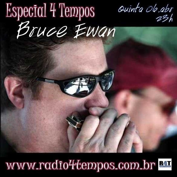 Rádio 4 Tempos - Especial 4 Tempos - Bruce Ewan