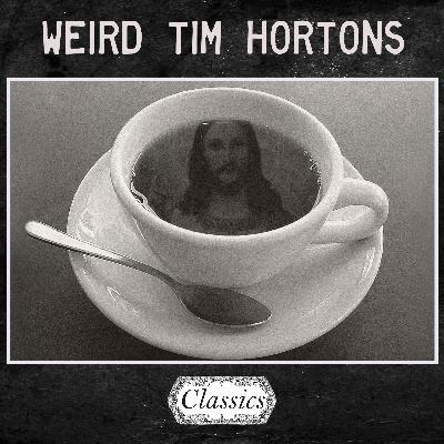 Weird Tim Hortons - Nighttime Classic ** Premium Content Free For September **