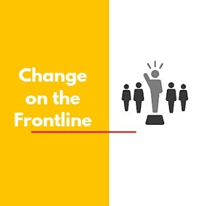 Episode 1: Change on the Frontline