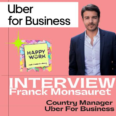 #252 : INTERVIEW :  Franck Monsauret - Country Manager Uber for Business