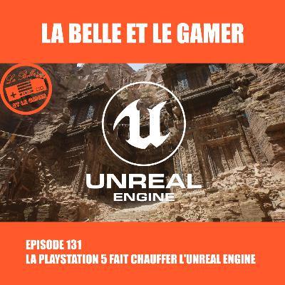 Episode 131: La Playstation 5 fait chauffer l'Unreal Engine