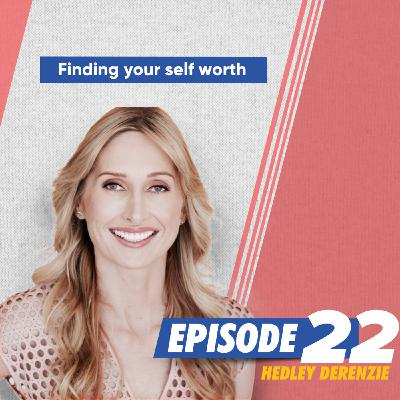Finding Your Self-Worth with Hedley Derenzie