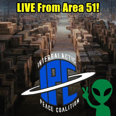 The IPC Podcast #255 | LIVE From Area 51!