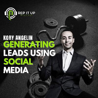 GENERATING LEADS USING SOCIAL MEDIA with Kory Angelin