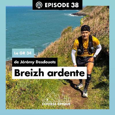 """#38 """"Breizh ardente"""", le GR34 de Jérémy Desdouets"""