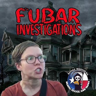 S1EP5: FUBAR Investigations