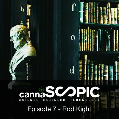 Cannascopic ep 7:  Rod Kight:  Everything you need to know about legal hemp market and CBD.