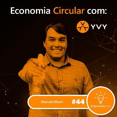 Economia Circular com: YVY | Marcelo Ebert | #EP44