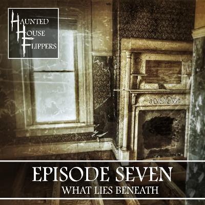 7 - What Lies Beneath