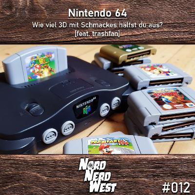 #012 Nintendo 64 - Wie viel 3D mit Schmackes hältst du aus? [feat. trashfan]
