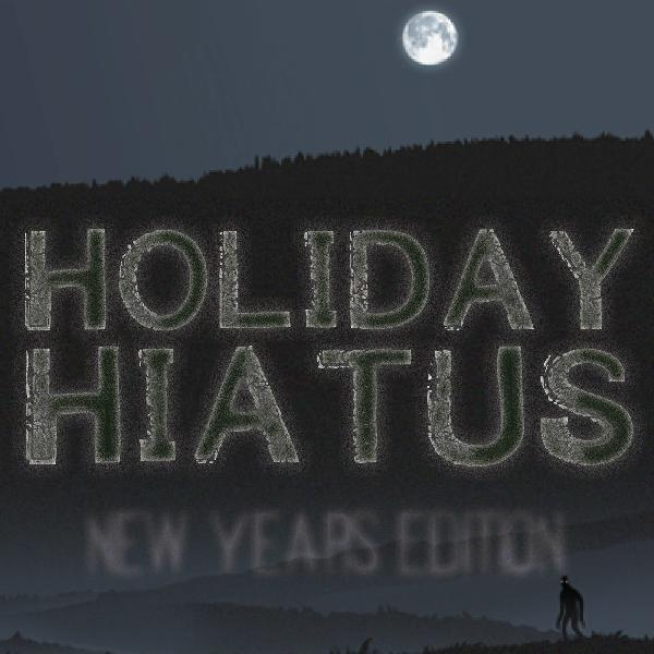NoSleep Podcast - Holiday Hiatus 2 - New Year